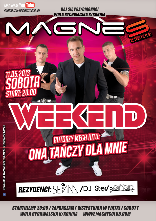 WEEKEND @ MAGNES CLUB WOLA RYCHWALSKA (11.05.2013)