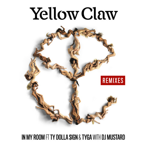 Yellow Claw & DJ Mustard feat. Ty Dolla $ign & Tyga - In My Room (GTA Remix)