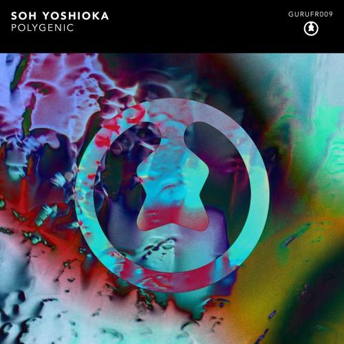 Soh Yoshioka - Polygenic (Original Mix)