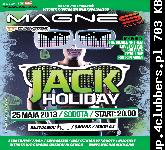 JACK  HOLIDEY W  MAGNES CLUB WTÓREK (25.05.2013) !